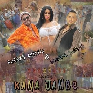 Kana Jambe - Bogdan Artistu & Sorinel Pustiu